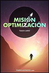 Misión Optimización: La guía práctica para optimizar tu vida y vivir saludable con la ayuda
