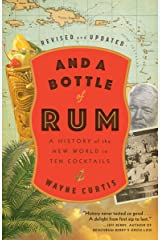 And a Bottle of Rum, Revised and Updated: A History of the New World in Ten Cocktails Kindle Edition