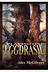 Playing on Yggdrasil