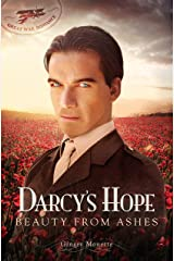 Darcy's Hope ~ Beauty from Ashes: A World War 1 Pride & Prejudice Variation (Great War Romance) Kindle Edition