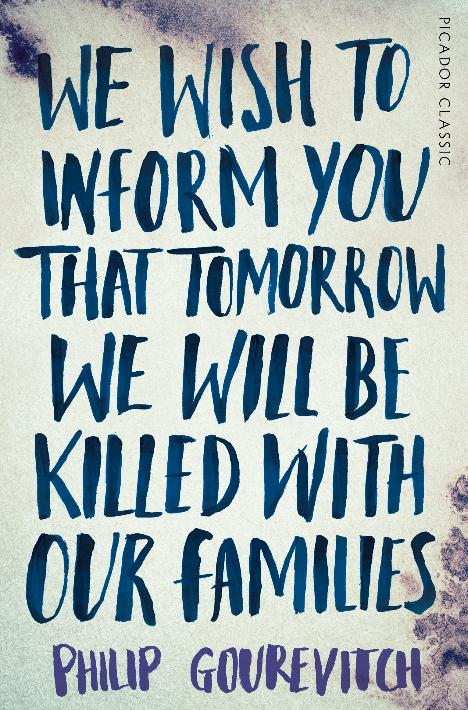 We Wish to Inform You That Tomorrow We Will Be Killed With Our Families: Picador Classic PDF