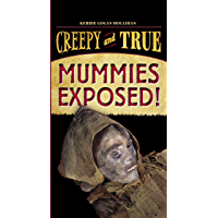 Mummies Exposed!: Creepy and True #1
