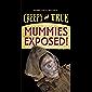 Mummies Exposed!: Creepy and True #1