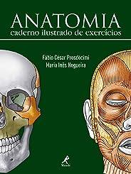 Anatomia: Caderno Ilustrado de Exercícios