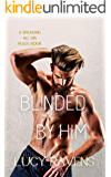 Blinded by Him (Breaking All His Rules Book 1)