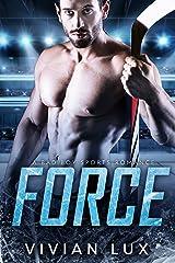FORCE: A Bad Boy Sports Romance Kindle Edition