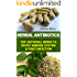 Herbal Antibiotics: Top Antiviral Herbs To Boost Immune System & Fight Infection