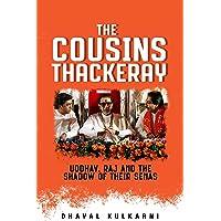 The Cousins Thackeray: Uddhav, Raj and the Shadow of their Senas