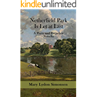 Netherfield Park Is Let at Last: A Pride and Prejudice Novella (English Edition)