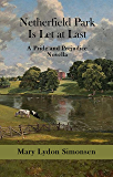 Netherfield Park Is Let at Last: A Pride and Prejudice Novella