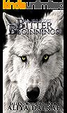Bitter Beginnings: Fallen Cross Pack: Book 1 (Fallen Cross Pack Series)