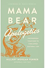 Mama Bear Apologetics™: Empowering Your Kids to Challenge Cultural Lies Kindle Edition