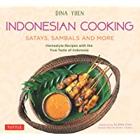 Indonesian Cooking: Satays, Sambals and More: Homestyle Recipes with the True Taste of Indonesia