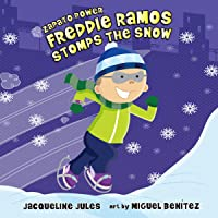 Freddie Ramos Stomps the Snow: Zapato Power, Book 5
