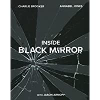 Black Mirror. The Inside Story: The Illustrated Oral