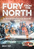 Fury from the North: North Korean Air Force in