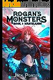 Rogan's Monsters: Wastelands
