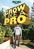 High Times Presents Nico Escondido's Grow Like A Pro