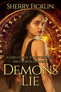 Demons Lie (A Girl's Guide to Witchcraft and Demon Hunting Book 1)