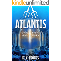 Atlantis: Myths, Legends and History