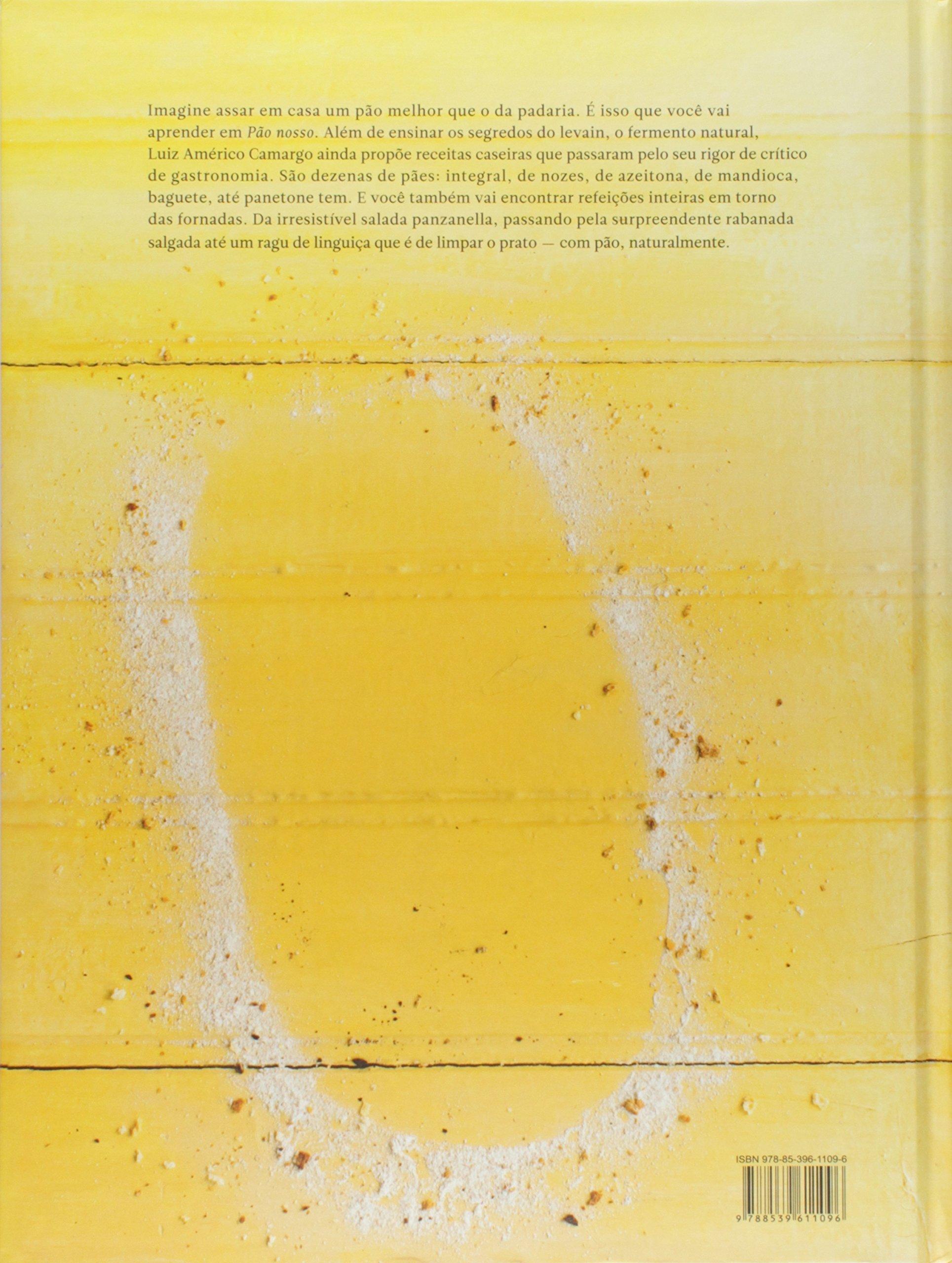 Pão Nosso. Receitas Caseiras com Fermento Natural (Em Portuguese do Brasil): Luiz Américo Camargo: 9788539611096: Amazon.com: Books