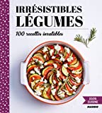 100% cuisine : Irrésistibles legumes