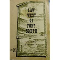 Law West of Fort Smith: A History of Frontier Justice in Indian Territory 1834-1896