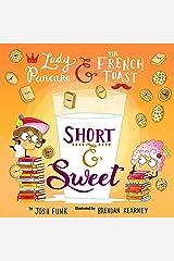 Short & Sweet: 4 (Lady Pancake & Sir French Toast) Hardcover