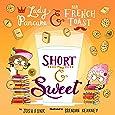 Short & Sweet (Volume 4) (Lady Pancake & Sir French Toast)
