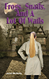 Frogs, Snails, And A Lot Of Wails (A Mellow Summers Paranormal MysterySeries Book 2)