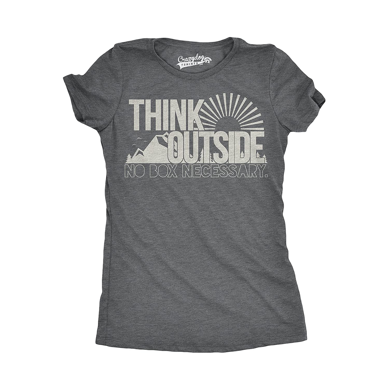 Womens Think Outside Funny No Box Necessary Cool Summer Sunshine Outdoor Nature Crazy Dog Tshirts