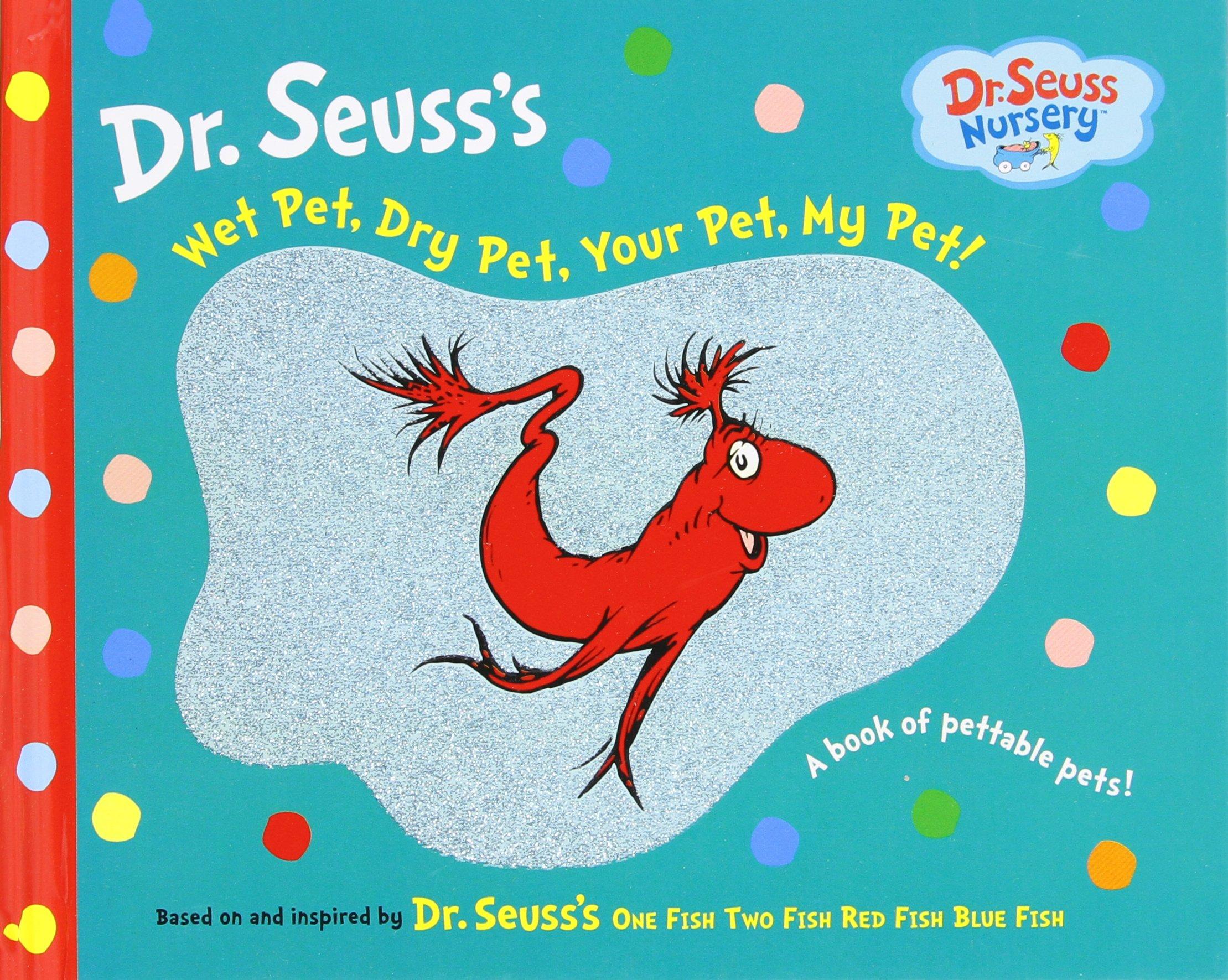 Amazon.com: Wet Pet, Dry Pet, Your Pet, My Pet (Dr. Seuss Nursery ...