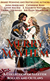 Merry Mayhem: A Collection of Yuletide Rogues and Outlaws