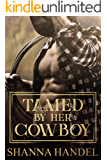 Tamed by Her Cowboy: A Second Chance Rough Romance