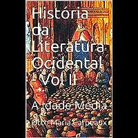 História da Literatura Ocidental - Vol II: A Idade Média