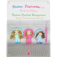 Petites Lapinettes en Grenouillère: Patron Crochet Amigurumi (French Edition)