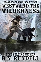 Westward The Wilderness: A Historical Western Novel (Stonecroft Saga Book 3) Kindle Edition