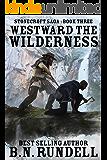 Westward The Wilderness (Stonecroft Saga Book 3)