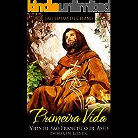 PRIMEIRA VIDA   VIDA DE SÃO FRANCISCO DE ASSIS ESCRITA EM 1228 d.C.