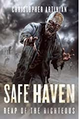 Safe Haven - Reap of the Righteous: Book 3 of the Post-Apocalyptic Zombie Horror series Kindle Edition