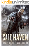 Safe Haven - Reap of the Righteous: Book 3 of the Post-Apocalyptic Zombie Horror series