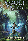 Vault of the Magi: A LitRPG Adventure (Stonehaven League Book 5) (English Edition)