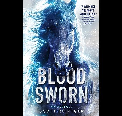 Amazon Com Bloodsworn Ashlords Book 2 Ebook Reintgen Scott Kindle Store
