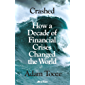 Crashed: How a Decade of Financial Crises Changed the World