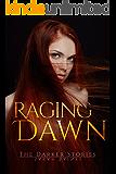 Raging Dawn (The Darker Stories 2)