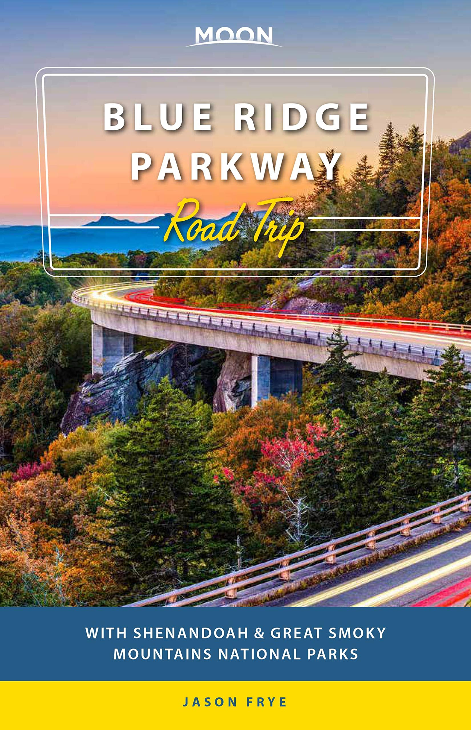 Image for Moon Blue Ridge Parkway Road Trip: With Shenandoah & Great Smoky Mountains National Parks (Travel Guide)