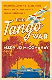 The Tango War: The Struggle for the Hearts, Minds