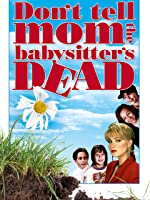Don't Tell Mum The Babysitters Dead