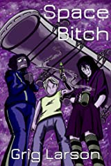 Space B!tch: A Verdes Mujeres novel Kindle Edition