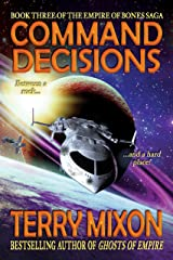Command Decisions (Book 3 of The Empire of Bones Saga) Kindle Edition